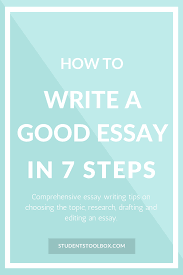how to write a good essay in steps students toolbox how to write a good essay in 7 steps