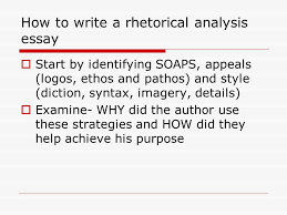 rhetorical writing analysis an overview identifying techniques  9 how to write a rhetorical analysis essay
