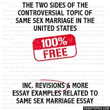 the two sides of the controversial topic of same sex marriage in  the two sides of the controversial topic of same sex marriage in the united states hide essay types