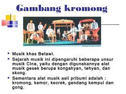 Indonesia dikenal sebagai negara kepulauan yang kaya akan sumber daya alam, ragam budaya, agama, bahasa, dan potensi untuk dikembangkan, salah satunya adalah kekayaan musik tradisional. Musik Tradisional Betawi