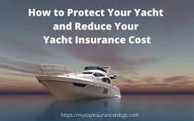 Premium & conditions available online. How To Protect Your Yacht And Reduce Your Yacht Insurance Cost Top Insurance Blogs