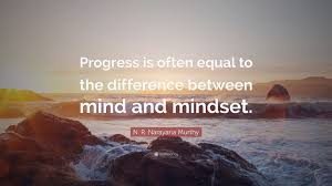 "Mindset Quotes Enchanting N R Narayana Murthy Quote ""Progress Is Often Equal To The"