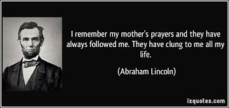 「Abraham Lincoln's sentiment about mother」の画像検索結果
