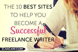 the best sites to help you become a successful lance writer  the 10 best sites to help you become a successful lance writer