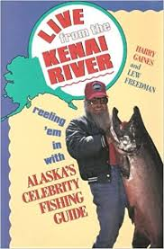 Live From the Kenai River by Harry Gaines (1991-09-01): Amazon.co ...