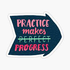 """Practice makes progress"""" Sticker by whatafabday 