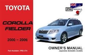 Toyota Corolla Fielder 2000 - 2006 Owners Manual Engine Model: 1NZ ...