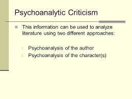 psychoanalytic criticism psychoanalytical criticism seeks to  3 psychoanalytic criticism