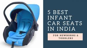 5 best convertible infant car seat cot in india 2018