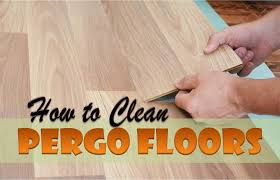 how to clean pergo floors like a pro