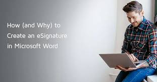 How And Why To Create Electronic Signature In Microsoft Word
