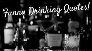 27 Funny Drinking Quotes