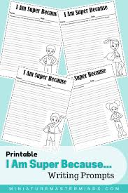 Printable I Am Super Because… Writing Prompts – Miniature Masterminds