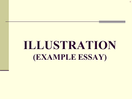 illustration example essay characteristics also known as o  1 1 illustration example essay