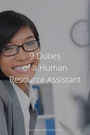 Hr Assistant Duties 9 Duties Of A Human Resource Assistant The Thriving Small Business
