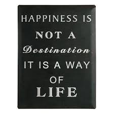 Blechschild Nostalgie Happiness Is Not A Destination Lustige