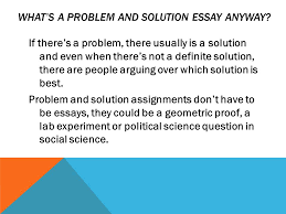 a guide to problem and solution essays ppt video online  what s a problem and solution essay anyway