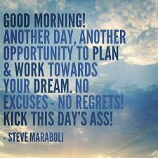 Good Morning Work Quotes Best Of Steve Maraboli Picture Quotes Quotes Pinterest Regrets
