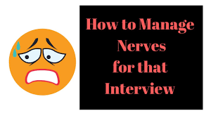 5 Tips How To Manage Nerves For That Big Interview