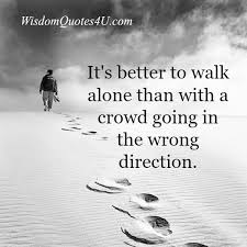 Direction Quotes Amazing A Crowd Going In The Wrong Direction Wisdom Quotes