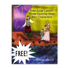 essay lesson three favorite peter pan characters character essay lesson three favorite peter pan characters