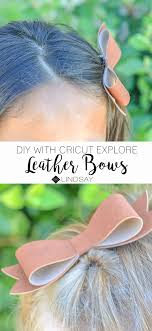 make your own leather bow with your cricut explore