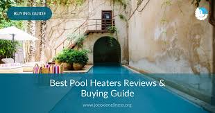 Best Pool Heaters Reviews Buying Guide In 2019