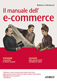 "Il manuale dell'e-commerce"" di Roberto Ghislandi"