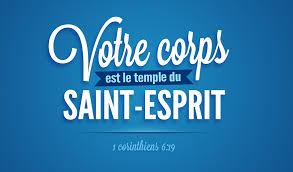 Vous êtes Le Temple De Dieu Votre Corps Est Le Temple Du Saint