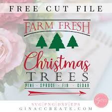 Browse our christmas tree images, graphics, and designs from +79.322 free vectors graphics. Farm Fresh Christmas Trees Free Svg Cut File Gina C Creates
