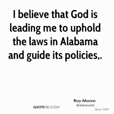 Roy Moore Quotes Awesome Roy Moore Quotes QuoteHD