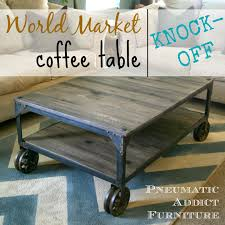 Diy Industrial Coffee Table Pneumatic Addict World Market Aiden Coffee Table Knock Off