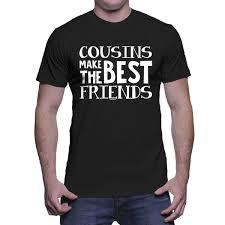 cousins make the best friends family friendship t shirt tees custom jersey t shirt