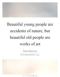 Quotes About Being Young And Beautiful Best Of Young And Beautiful Quotes Sayings Young And Beautiful Picture