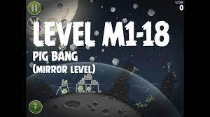 Angry Birds Space Pig Bang Level M1-18 Mirror World Walkthrough 3 Star -  YouTube