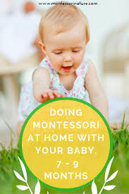 doing montessori at home with your baby 7 9 mo
