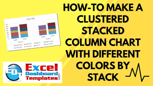 How To Make An Excel Clustered Stacked Column Chart With Different Colors By Stack