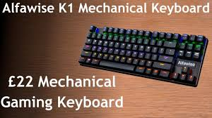 <b>Alfawise K1 LED</b> Mechanical Keyboard - A good replacement for the ...