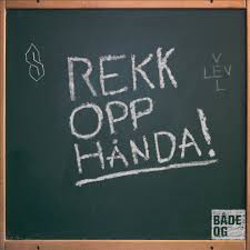 Rekk opp hånda!