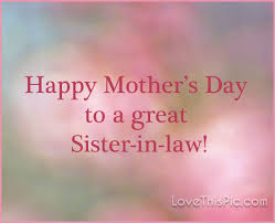 My Sister Is Beautiful Quotes Best Of Happy Mothers Day To My Sister In Law Pictures Photos And Images