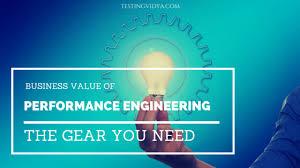 Performance Engineering Business Value Of Performance Engineering Testing Vidya