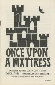 once upon a mattress broadway poster. Ann Arbor Civic Theatre Program: Once Upon A Mattress, May 17, 1972 Mattress Broadway Poster