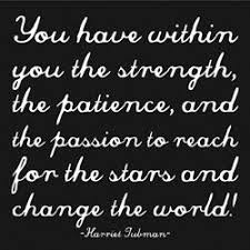 best harriet tubman images harriet tubman by harriet tubman i love the words of harriet tubman these words are as important
