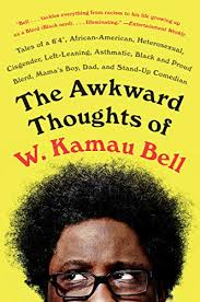 Amazon.com: The Awkward Thoughts of W. <b>Kamau</b> Bell: Tales of a 6 ...
