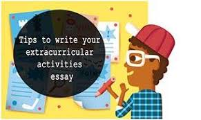 studying abroad tips to write the extracurricular activities extracurricular activities essay