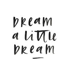 Dream A Little Dream Quotes Best of Motivational Quotes Dream A Little Dream SoloQuotes Your Daily