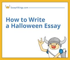 how to write a halloween essay com how to write a halloween essay