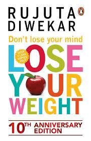 Rujuta Diwekar Food Chart Dont Lose Your Mind Lose Your Weight Rujuta Diwekar