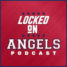 Locked On Angels - Daily Podcast On The Los Angeles Angels