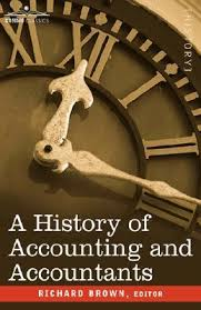 A History Of Accounting And Accountants By Richard Brown